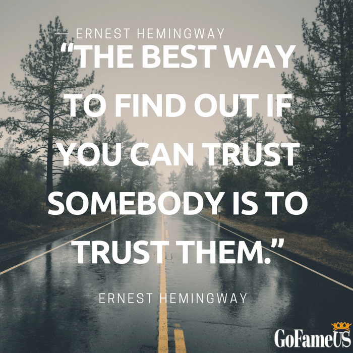 quotes on trust by Ernest Hemingway