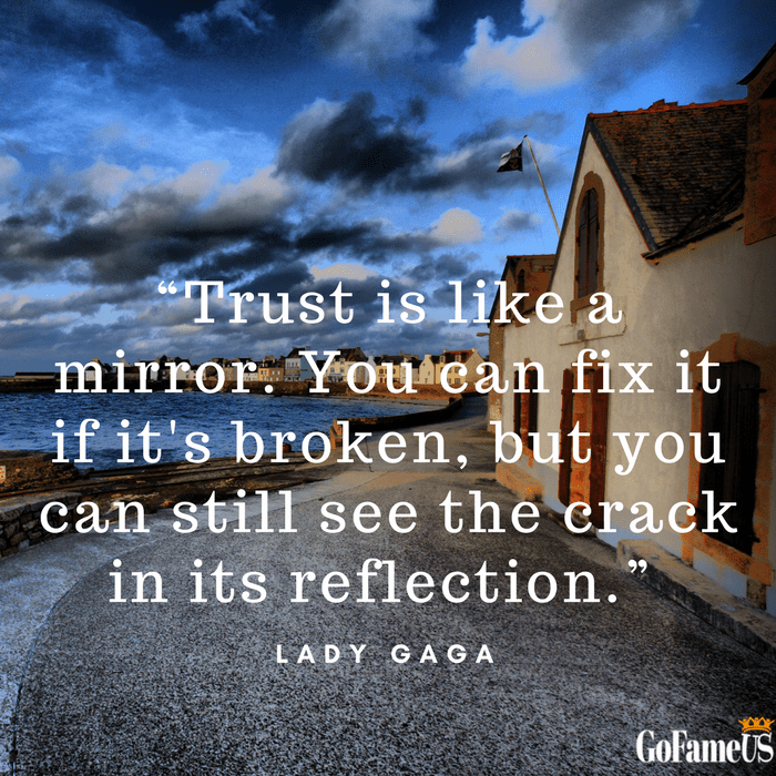 quotes on trust by lady gaga
