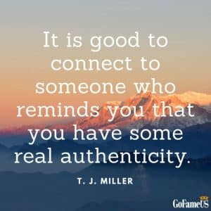 quotes on authenticity and being sincere by t.j miller