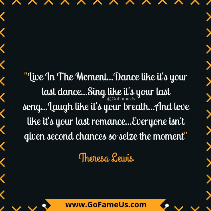 quotes about living your life to the fullest and in the moment