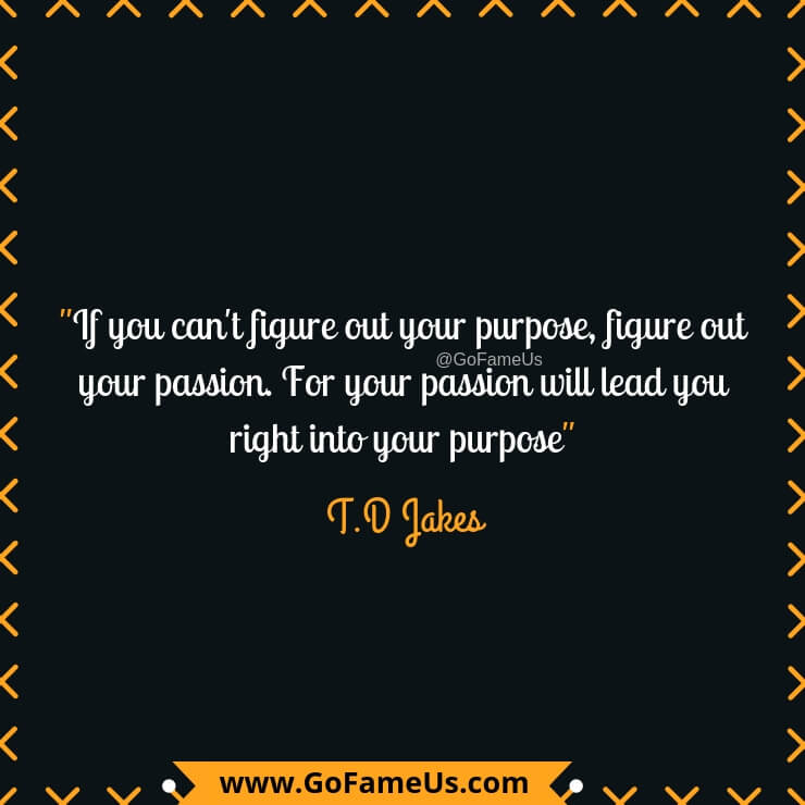 quotes about finding your passion and purpose of life