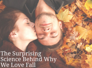 Science Behind Why We Love Fall