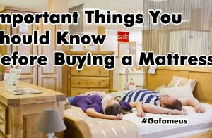 Important things you should know before buying a mattress
