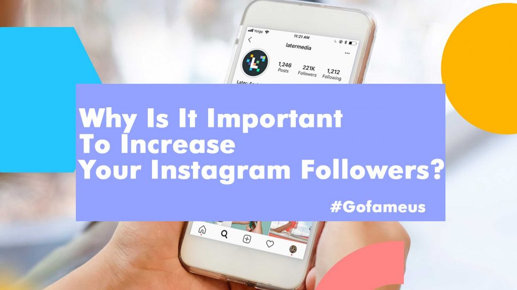 Why Is It Important To Increase Your Instagram Followers
