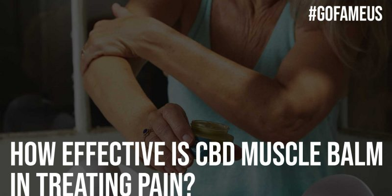 How Effective Is CBD Muscle Balm in Treating Pain