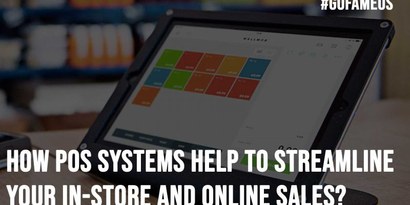 How POS Systems Help To Streamline Your In Store and Online Sales