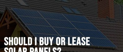 Should I Buy or Lease Solar Panels