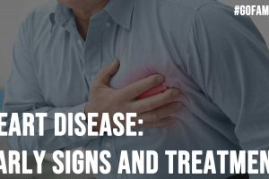 Heart Disease Early Signs and Treatment