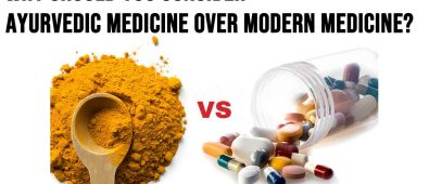 Why Should You Consider Ayurvedic Medicine Over Modern Medicine