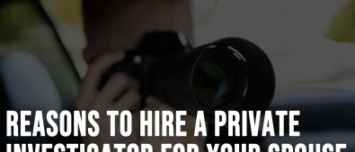 Reasons to Hire a Private Investigator for Your Spouse