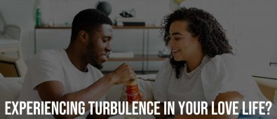 Experiencing Turbulence in Your Love Life Here How to Save the Ship