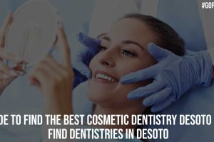 Guide to Find the Best Cosmetic Dentistry Desoto TX Find Dentistries in Desoto
