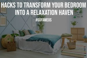 Hacks To Transform Your Bedroom Into A Relaxation Haven