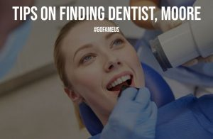 Tips on Finding Dentist Moore