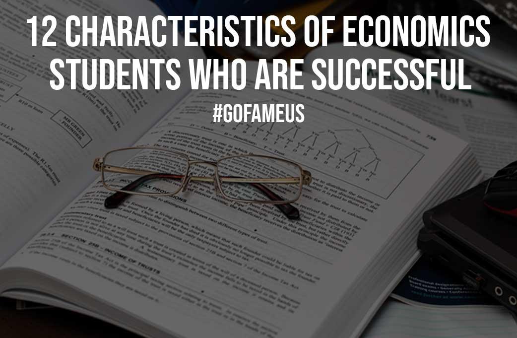 12 Characteristics of Economics Students Who Are Successful