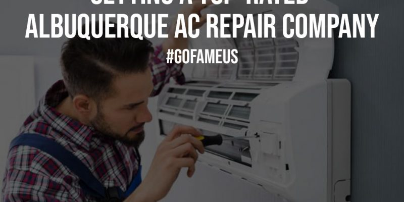 Getting A Top Rated Albuquerque AC Repair Company